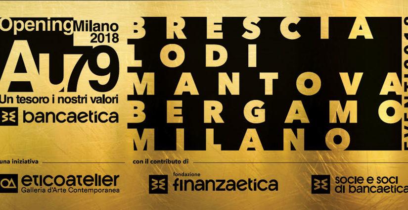 Au79 Un tesoro i nostri valori, Opening Milano 2018